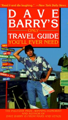 Image for Dave Barrys Only Travel Guide Youll Ever Need