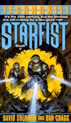 Technokill (Starfist, Book 5), David Sherman, Dan Cragg
