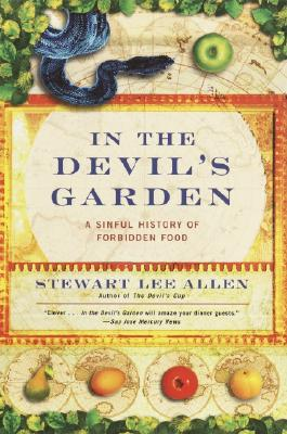 Image for In the Devil's Garden: A Sinful History of Forbidden Food