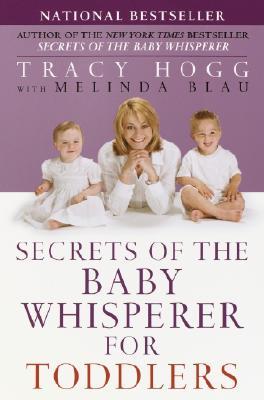 Secrets of the Baby Whisperer for Toddlers, Tracy Hogg, Melinda Blau