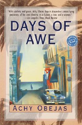 Days of Awe (Ballantine Reader's Circle), Achy Obejas