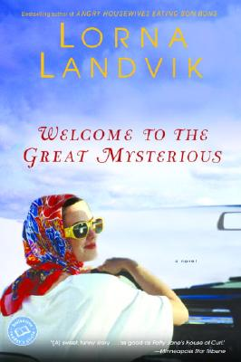 Welcome to the Great Mysterious (Ballantine Reader's Circle), LORNA LANDVIK