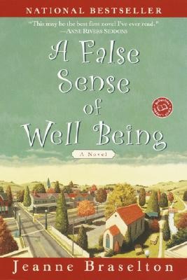 A False Sense of Well Being:  A Novel, Braselton, Jeanne