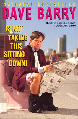 Image for Dave Barry Is Not Taking This Sitting Down