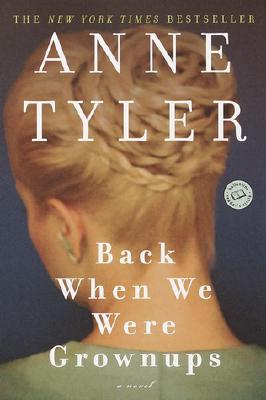Back When We Were Grownups: A Novel (Ballantine Reader's Circle), Tyler, Anne