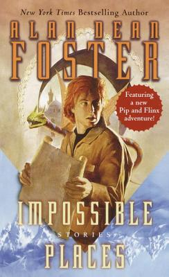 Impossible Places, Foster, Alan Dean