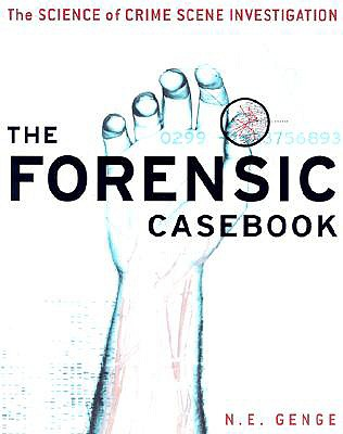 Image for THE FORENSIC CASEBOOK  The Science of Crime Scene Investigation