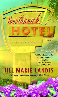 Heartbreak Hotel: A Novel (Twilight Cove Trilogy), Jill Marie Landis