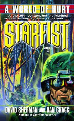 Starfist: A World of Hurt, David Sherman, Dan Cragg