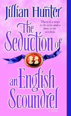 The Seduction of an English Scoundrel: A Novel, JILLIAN HUNTER
