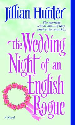 The Wedding Night of an English Rogue: A Novel, JILLIAN HUNTER