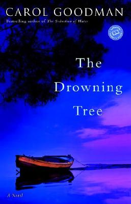 The Drowning Tree: A Novel, Carol Goodman