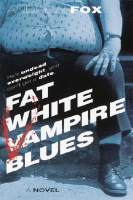 Fat White Vampire Blues, Fox, Andrew
