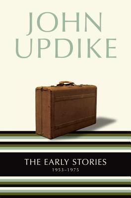 The Early Stories: 1953-1975, John Updike