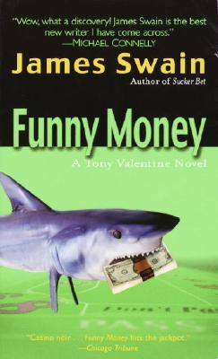 Funny Money (Tony Valentine Novels), Swain, James