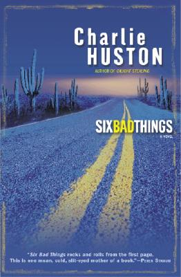 Image for Six Bad Things: A Novel