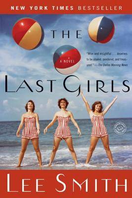 The Last Girls: A Novel (Ballantine Reader's Circle), Smith, Lee