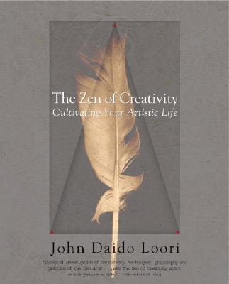 Image for The Zen of Creativity: Cultivating Your Artistic Life