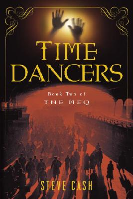 Time Dancers (Book Two of The Meq), Cash, Steve