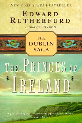 The Princes of Ireland: The Dublin Saga, Rutherfurd, Edward