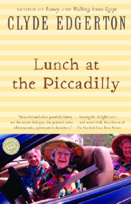 Lunch at the Piccadilly (Ballantine Reader's Circle), CLYDE EDGERTON