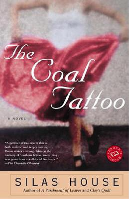 The Coal Tattoo: A Novel, Silas House