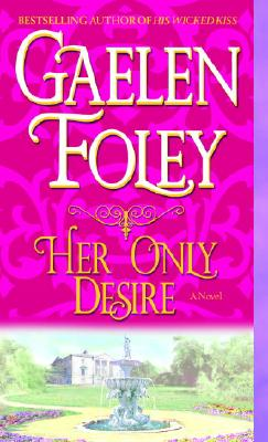 Image for Her Only Desire: A Novel (Spice Trilogy)