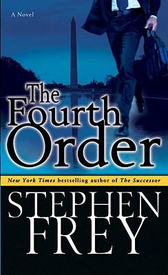 The Fourth Order: A Novel, Stephen Frey
