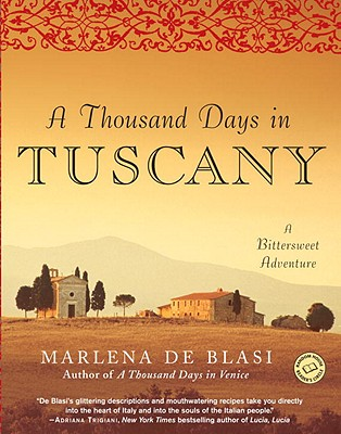 Image for A Thousand Days in Tuscany: A Bittersweet Adventure