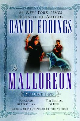 The Malloreon, Vol. 2 (Books 4 & 5): Sorceress of Darshiva, The Seeress of Kell, David Eddings