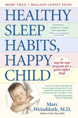 Image for Healthy Sleep Habits, Happy Child: A Step-by-Step Program for a Good Night's Sleep, 3rd Edition