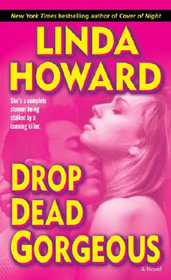 "Drop Dead Gorgeous, ""Howard, Linda"""