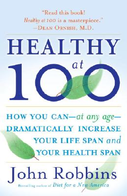 Image for Healthy at 100: The Scientifically Proven Secrets of the World's Healthiest and Longest-Lived Peoples