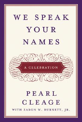 We Speak Your Names: A Celebration, Cleage, Pearl; Burnett Jr., Zaron W.