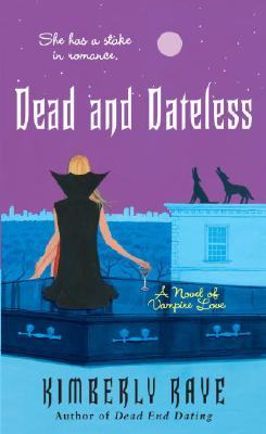 Image for Dead and Dateless: A Novel of Vampire Love