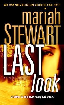 Last Look: A Novel of Suspense, MARIAH STEWART