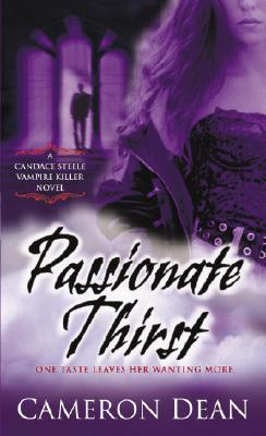 Passionate Thirst: A Candace Steele Vampire Killer Novel, CAMERON DEAN