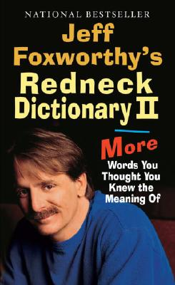 Jeff Foxworthy's Redneck Dictionary II: More Words You Thought the Meaning Of, Jeff Foxworthy
