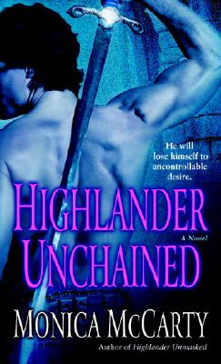 Highlander Unchained: A Novel, MONICA MCCARTY