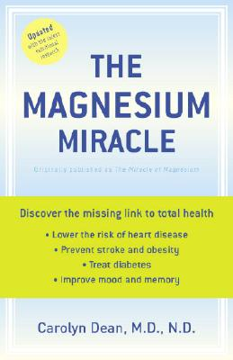 The Magnesium Miracle (Revised and Updated), Carolyn Dean