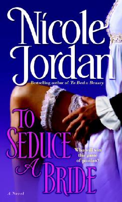 To Seduce a Bride (Courtship Wars, Book 3), NICOLE JORDAN