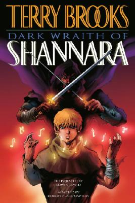 DARK WRAITH OF SHANNARA ILLUSTRATED BY EDWIN DAVID, ADAPTED BY ROBERT PLACE NAPTON, BROOKS, TERRY