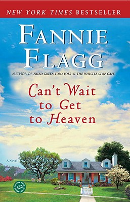 Image for Can't Wait to Get to Heaven: A Novel (Ballantine Reader's Circle)