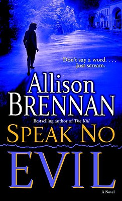 Speak No Evil, Allison Brennan