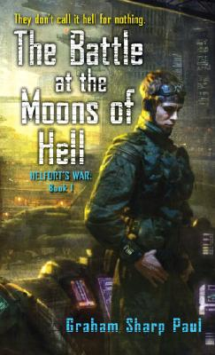 The Battle at the Moons of Hell (Helfort's War: Book I), GRAHAM SHARP PAUL