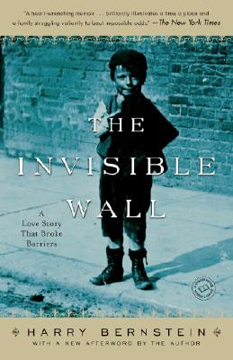 The Invisible Wall: A Love Story That Broke Barriers, Harry Bernstein