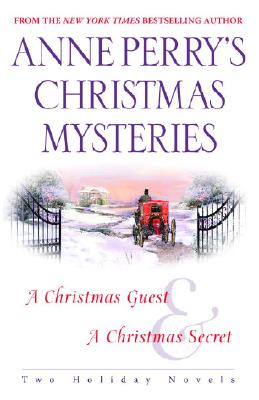 Anne Perry's Christmas Mysteries: Two Holiday Novels, Anne Perry