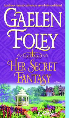 Her Secret Fantasy: A Novel, Gaelen Foley
