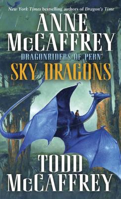 Sky Dragons: Dragonriders of Pern (Pern: The Dragonriders of Pern), McCaffrey, Anne; McCaffrey, Todd J.