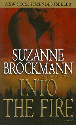 Into the Fire: A Novel (Troubleshooters), Suzanne Brockmann